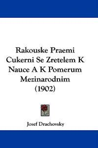 Rakouske Praemi Cukerni Se Zretelem K Nauce a K Pomerum Mezinarodnim