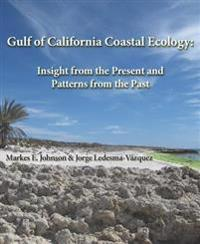 Gulf of California Coastal Ecology: Insights from the Present and Patterns from the Past