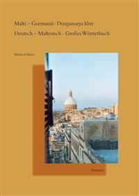 Malti - Germaniz Dizzjunarju Kbir. Deutsch - Maltesisch Grosses Worterbuch