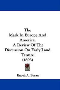 The Mark in Europe and America