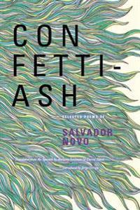 Confetti-Ash: Selected Poems of Salvador Novo