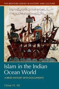 Islam in the Indian Ocean World: A Brief History with Documents
