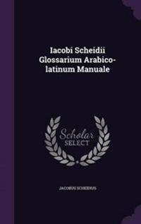 Iacobi Scheidii Glossarium Arabico-Latinum Manuale