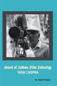 Jewel of Indian Film Industry: Yash Chopra