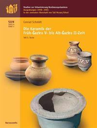 Die Keramik Der Fruh-Gazira V- Alt-Gazira II-Zeit: Ausgrabungen 1998-2001 in Der Zentralen Oberstadt Von Tall Mozan/Urkes