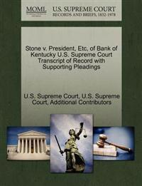 Stone V. President, Etc, of Bank of Kentucky U.S. Supreme Court Transcript of Record with Supporting Pleadings