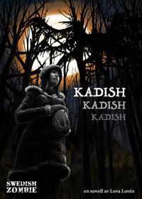 Kadish, kadish, kadish