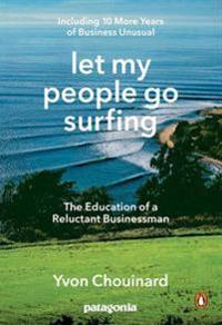 Let my people go surfing - the education of a reluctant businessman - inclu