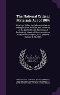 The National Critical Materials Act of 1984