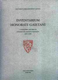 Inventarium Honorati Gaietani: L' Inventario Dei Beni Di Onorato II Gaetani D'Aragona 1491 - 1493.{Slb}trascrizione Di Cesare Ramadori, Revisione Cri