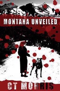 Montana Unveiled