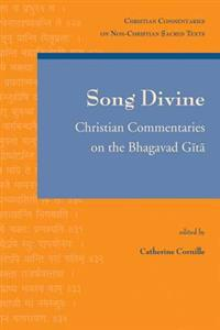 Song Divine: Christian Commentaries on the Bhagavad Gita