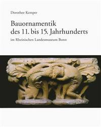 Bauornamentik Des 11. Bis 15. Jahrhunderts Im Rheinischen Landesmuseum Bonn