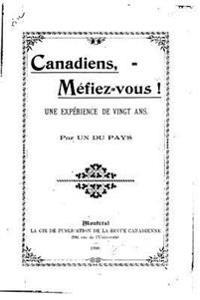 Canadiens, Mefiez-Vous!, Une Experience de Vingt ANS