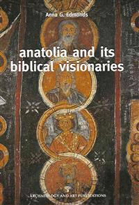 Anatolia and Its Biblical Visionaries