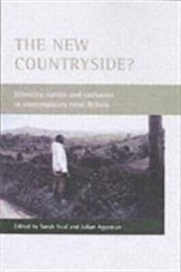 The New Countryside?: Ethnicity, Nation, and Exclusion in Contemporary Rural Britain