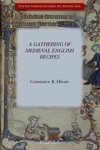 A Gathering of Medieval English Recipes