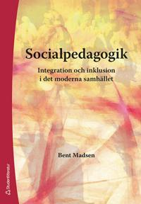 Socialpedagogik : integration och inklusion i det moderna samhället