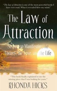 Law of Attraction: #1 Secret to Manifesting Millions of Dollars in Lottery, Love, and Life by Learning How to Manifest Your Dreams Using