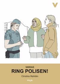 Vardag - Ring polisen!