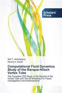 Computational Fluid Dynamics Study of the Ranque-Hilsch Vortex Tube