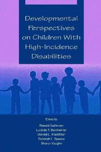 Developmental, Perspectives on Children With High Incidence Disabilities