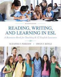 Reading, Writing and Learning in ESL: A Resource Book for Teaching K-12 English Learners with Enhanced Pearson Etext -- Access Card Package