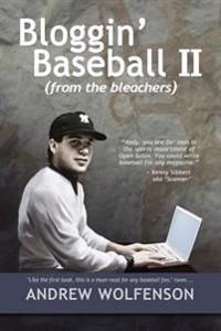 Bloggin' Baseball II (from the Bleachers)