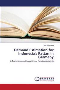 Demand Estimation for Indonesia's Rattan in Germany