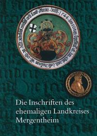 Die Inschriften Des Ehemaligen Landkreises Mergentheim