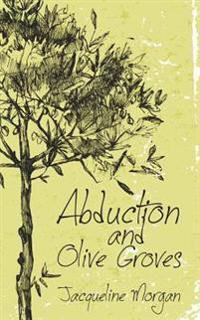 Abduction and Olive Groves