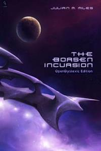 The Borsen Incursion - Opendyslexic Edition