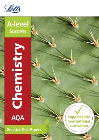 Letts A-Level Practice Test Papers - New 2015 Curriculum - Aqa A-Level Chemistry: Practice Test Papers