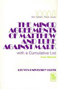 The Minor Agreements of Matthew and Luke Against Mark with a Cumulative List