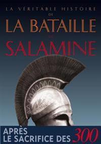 La Veritable Histoire de La Bataille de Salamine