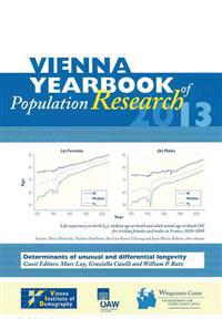 Vienna Yearbook of Population Research 2013 Volume 11: Determinants of Unusual and Differential Longevity