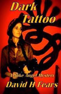Dark Tattoo: A Mike Angel Mystery