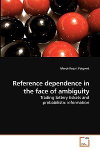 Reference Dependence in the Face of Ambiguity