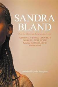Sandra Bland (Ewu Nbe Loko Longe, Longe Paapa Ewu Ni)