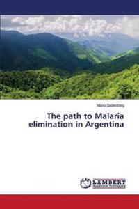 The Path to Malaria Elimination in Argentina
