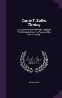 Carrie F. Butler Thwing