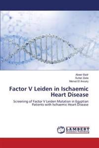 Factor V Leiden in Ischaemic Heart Disease