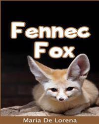 Fennec Fox: Children Pictures Book & Fun Facts about Fennec Fox