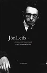 Jón Leifs : kompositör i motvind