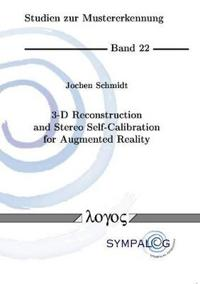 3-D Reconstruction and Stereo Self-Calibration for Augmented Reality