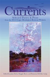 Currents: Selected Poetry & Prose from the 2014 Cape Henlopen Retreat Writers