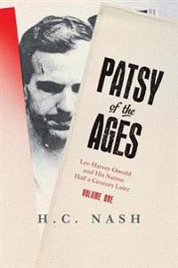 Patsy of the Ages: Lee Harvey Oswald and His Nation Half a Century Later