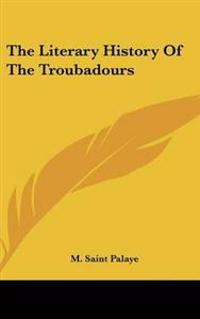 The Literary History of the Troubadours