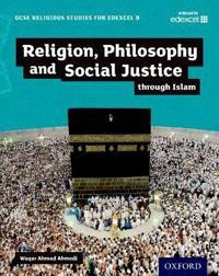 GCSE Religious Studies for Edexcel B: Religion, Philosophy and Social Justice through Islam