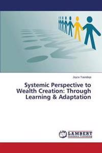 Systemic Perspective to Wealth Creation